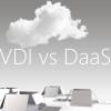 DaaS vs VDI 什麼最適合你的業務?