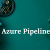 Learn How To Build Azure Pipelines With Azure Pipelines